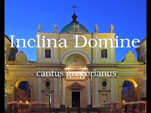 Inclina, Domine